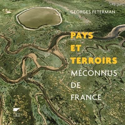 PAYS ET TERROIRS MECONNUS DE FRANCE