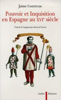 Pouvoir et Inquisition en Espagne au XVI siècle