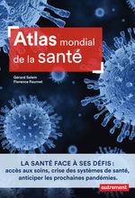 Atlas mondial de la santé  - Gerard Salem - Florence Fournet