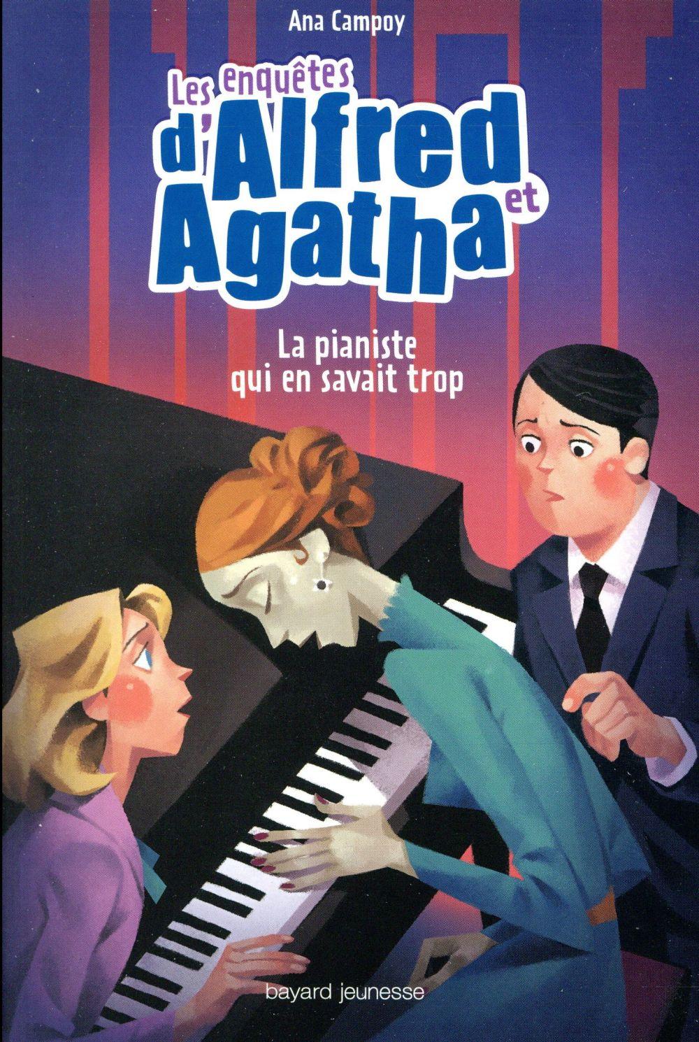 LES ENQUETES D'ALFRED ET AGATHA, TOME 04 - LA PIANISTE QUI EN SAVAIT TROP Campoy Ana