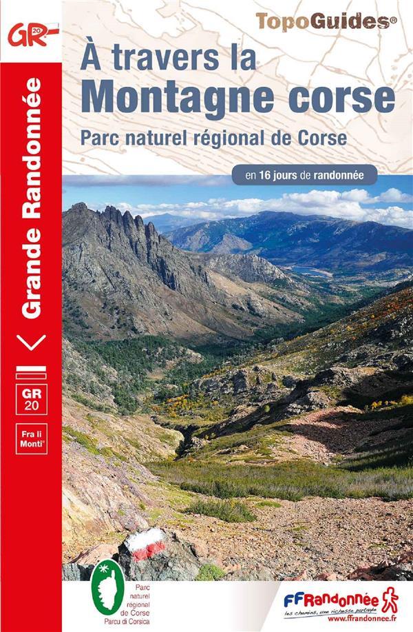 à travers la montagne corse ; Parc naturel régional de Corse : GR20