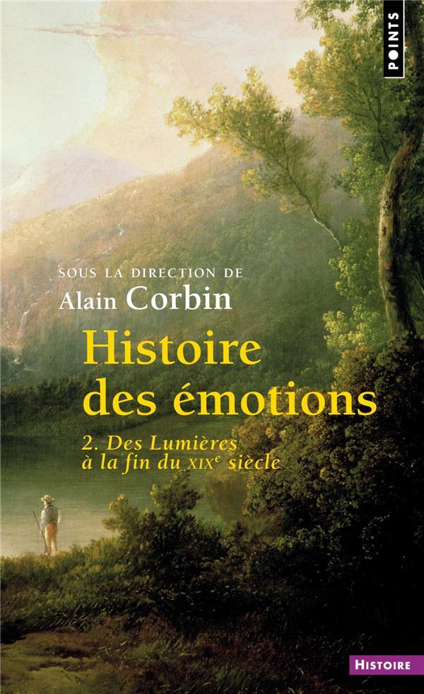 Histoire des émotions t.2 ; des Lumières à la fin du XIXe siècle