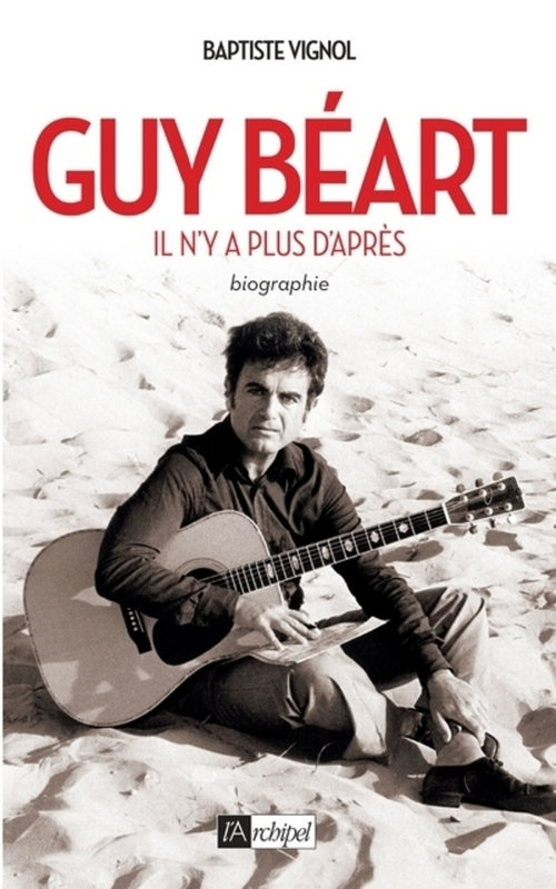 Guy Béart ; il n'y a plus d'après