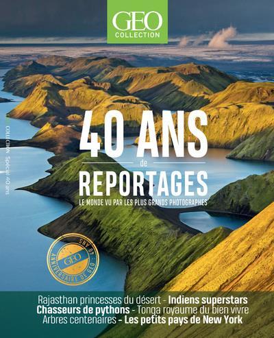 Geo collection : 40 ans de reportages