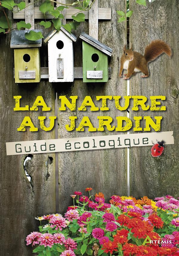 La nature au jardin, le guide écologique