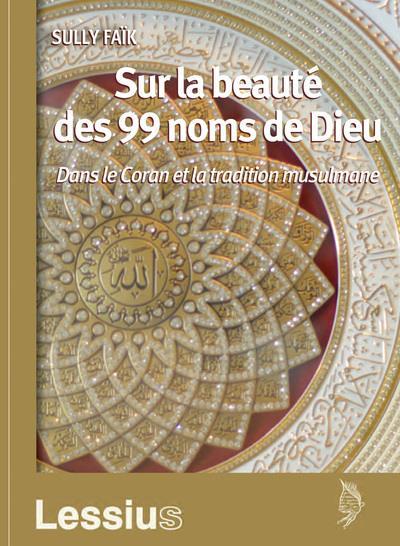 SUR LA BEAUTE DES 99 NOMS DE DIEU