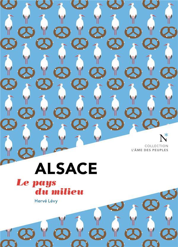 Alsace ; le pays du milieu