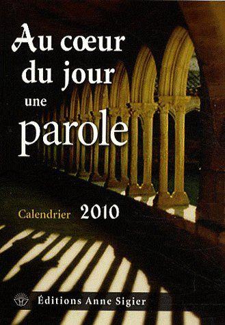 Calendrier 2010 ; au coeur du jour, une parole