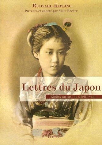 Lettres du Japon ; Kipling au pays du soleil levant