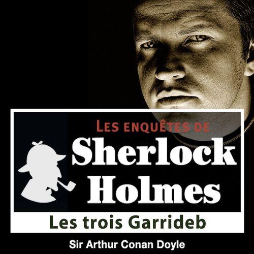 Sherlock Holmes - Les trois Garrideb