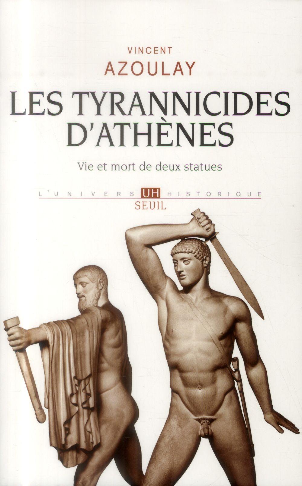 Les tyrannicides d'Athènes ; vie et mort de deux statues