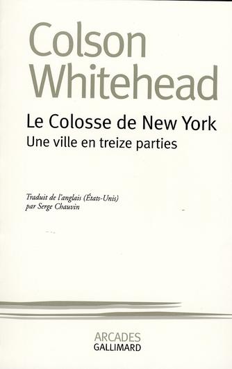 Le colosse de New-York ; une ville en treize parties