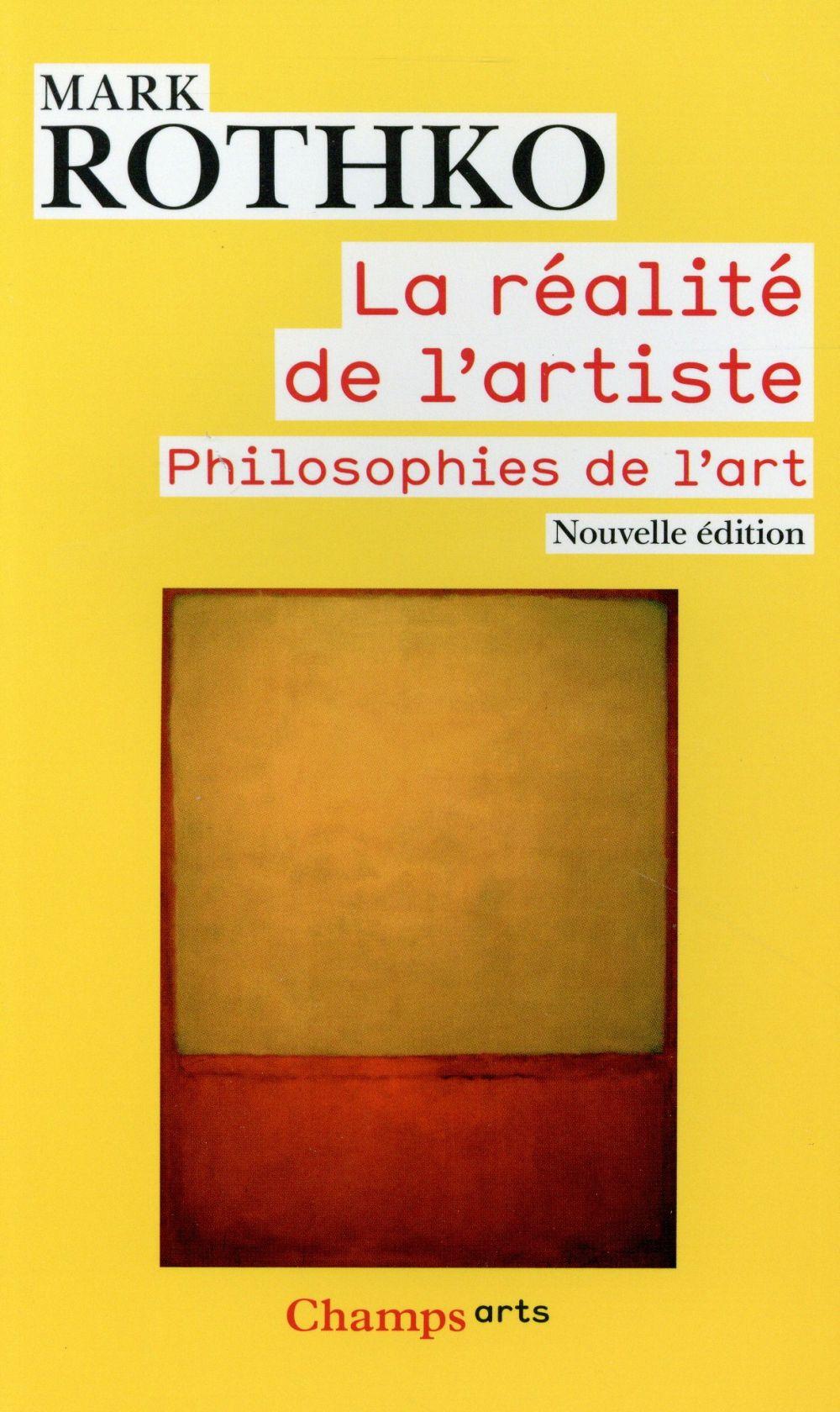 LA REALITE DE L'ARTISTE - EDITION ET INTRODUCTION DE CHRISTOPHER ROTHKO