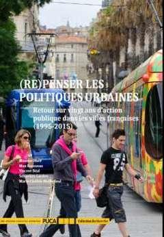 (re)penser les politiques urbaines ; retour sur vingt ans d'action publique dans les villes françaises (1995-2015)