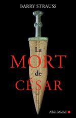 La Mort de César  - Barry Strauss