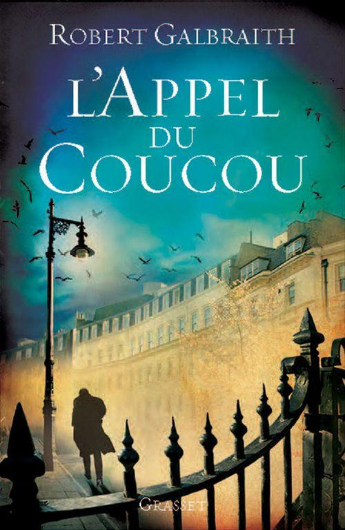 L'Appel du Coucou  - Robert Galbraith  - J K Rowling