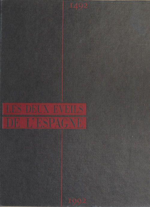 Les deux éveils de l'Espagne : 1492-1992