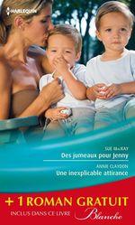 Vente EBooks : Des jumeaux pour Jenny - Une inexplicable attirance - Un médecin trop séduisant  - Amy Andrews - Annie Claydon - Sue MacKay