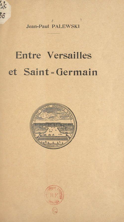 Entre Versailles et Saint-Germain