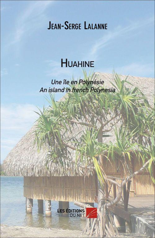 Huahine ; une île en Polynésie ; an island in french Polynesia