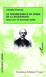 Le tremblement de terre de la Martinique  - Adolphe D' Ennery - Barbara T. Cooper