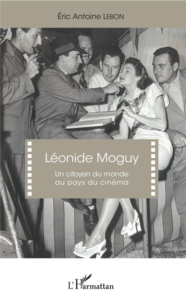 Léonide Moguy ; un citoyen du monde au pays du cinéma