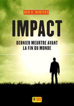 Vente Livre Numérique : Impact - Dernier meurtre avant la fin du monde 3  - Ben H. WINTERS