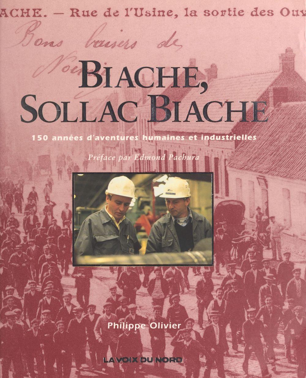 Biache, Sollac Biache : 150 années d'aventures humaines et industrielles