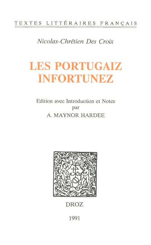 Les Portugaiz infortunez : tragédie  - Alexandre Maynor Hardee  - Nicolas Chrétien des Croix