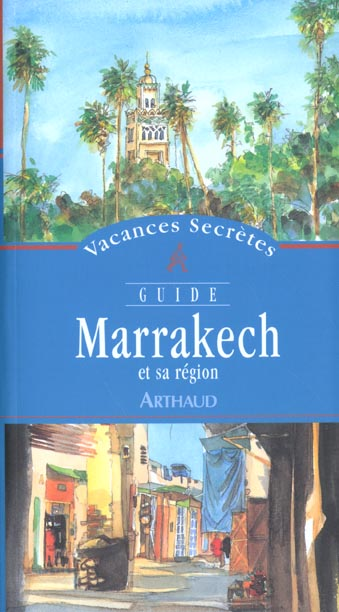 Marrakech et sa region - vacances secretes