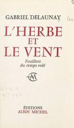 L'herbe et le vent  - Francois Rabelais - Gabriel Delaunay