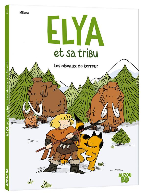 Elya et sa tribu t.1 ; les oiseaux de terreur