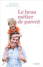 Vente EBooks : Le beau métier de parent  - Alain Sotto - Varinia Oberto