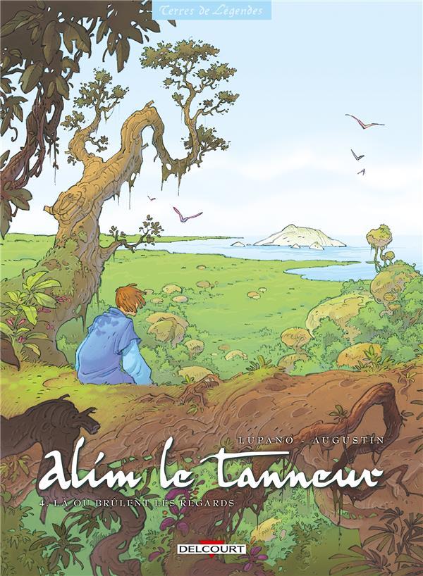 Alim le tanneur t.4 ; là où brulent les regards