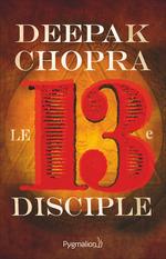 Vente Livre Numérique : Le Treizième Disciple. Une aventure spirituelle  - Deepak Chopra