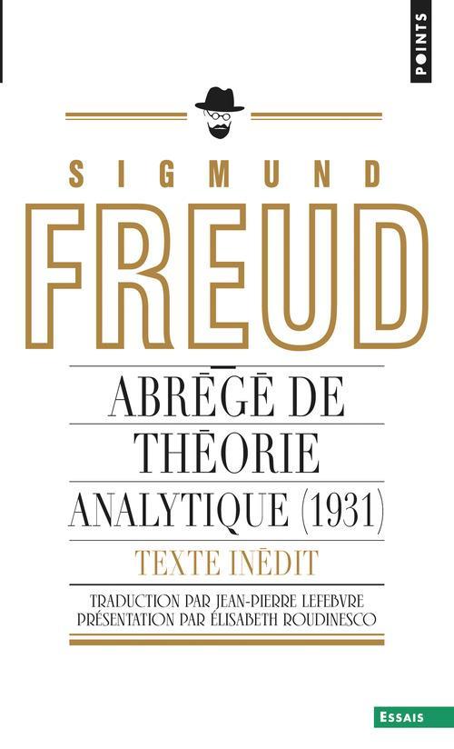 Abrégé de théorie analytique ; un chapitre inédit du Portrait psychologique du Président T. W. Wilson
