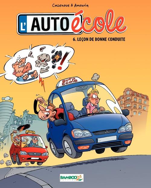 L'auto-école T.6 ; leçon de bonne conduite
