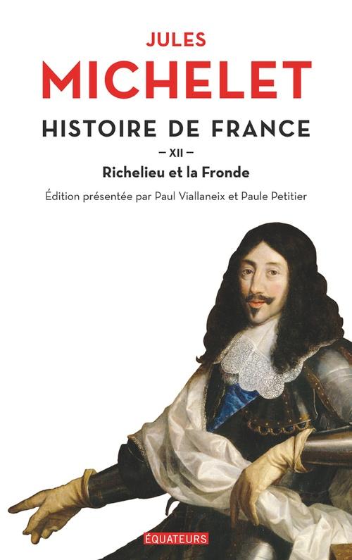 Histoire de France t.12 ;Richelieu et la Fronde