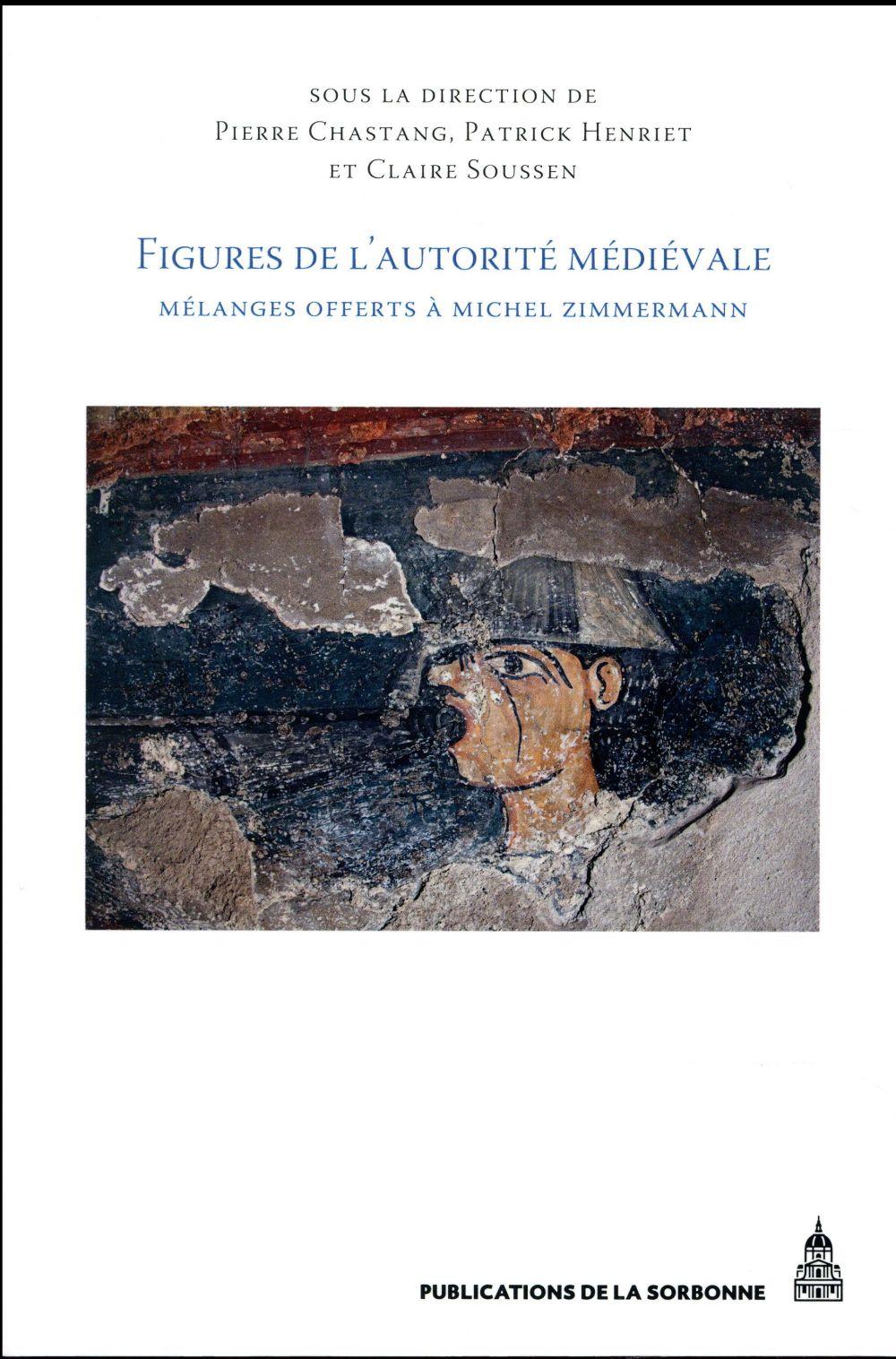 Figures de l'autorite medievale - melanges offerts a michel zimmermann