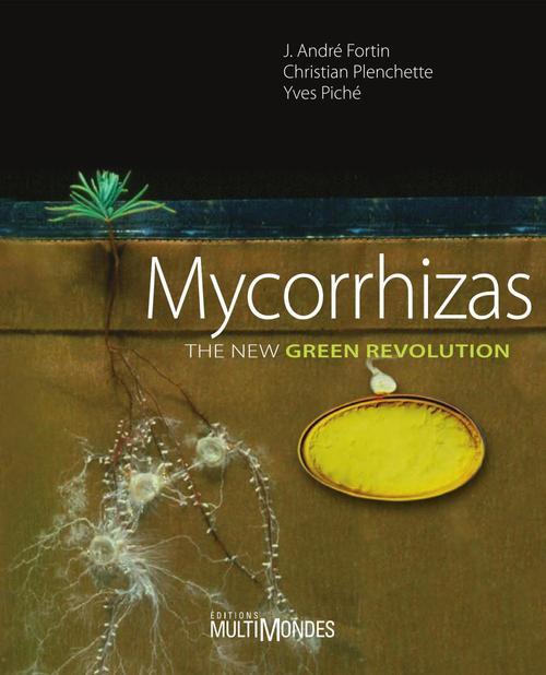 Mycorrhizas ; the new green revolution