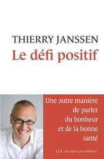 Vente Livre Numérique : Le défi positif  - Thierry Janssen