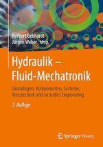 Hydraulik - Fluid-Mechatronik  - Norbert Gebhardt - Jurgen Weber