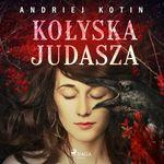 Kolyska Judasza  - Andriej Kotin