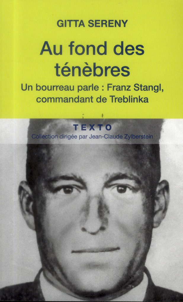 Au Fond Des Tenebres ; Un Bourreau Parle : Franz Stangl, Commandant De Treblinka