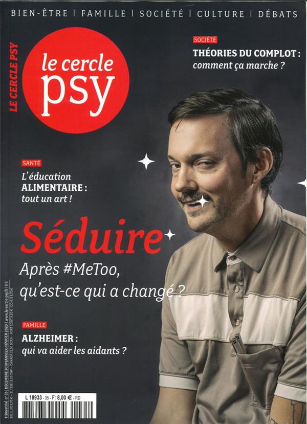 LE CERCLE PSY N 35 SEDUIRE - DECEMBRE 2019 - JANVIER-FEVRIER 2020 COLLECTIF