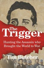 The Trigger  - Tim Butcher