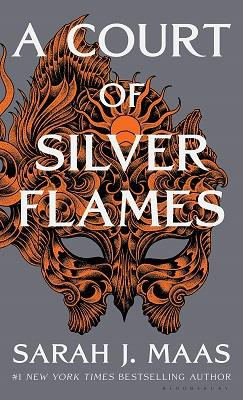 A COURT OF SILVER FLAMES - A COURT OF THORNS AND ROSES