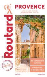 Guide du Routard ; Provence ; Alpes-de-Haute-Provence, Bouches-du-Rhône, Vaucluse