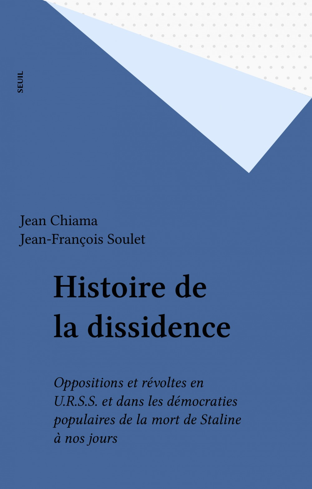 Histoire de la dissidence  - Jean-François Soulet  - Jean Chiama