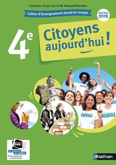 - CITOYENS AUJOURD'HUI!  -  ENSEIGNEMENT MORAL ET CIVIQUE  -  4E  -  CAHIER D'ENSEIGNEMENT (EDITION 2018)